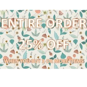 25% OFF ORDER OF 3+ ITEMS!